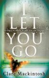 I Let Yo Go - Clare Mackintosh