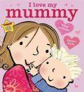 I Love My Mummy : Board Book - Giles Andreae