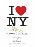 I Love New York: Ingredients and Recipes - Will Guidara