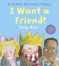 I Want A Friend! - Tony Ross