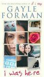 I Was Here - Gayle Formanová