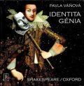 Identita génia   Shakespeare/Oxford - Pavla Váňová