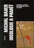 Ideologie a paměť - Michal Bauer