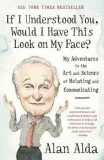 If I Understood You, Would I Have This Look On My Face? - Alan Alda