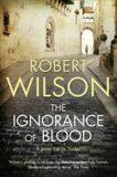 Ignorance of Blood - Robert Wilson