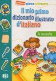 Il mio primo dizionario illustrato d´italiano: A scuola - Joy Olivier