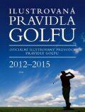 Ilustrovaná Pravidla golfu 2012 - 2015 - Slovart