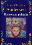 Ilustrované pohádky - Hans Christian Andersen