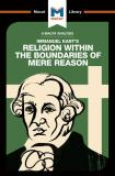 Immanuel Kant's Religion Within the Boundaries of Mere Reason (A Macat Analysis) - Paul Jackson