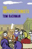 Imperfectionists - Tom Rachman