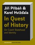 In Quest of History On Czech Statehood and Identity - Karel Hvížďala, ...