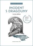 Incident s dragouny - Vilém Křížek