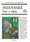 Indiánské báje a mýty - Vladimír Hulpach, ...