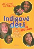 Indigové děti 10 let poté - Lee Carroll; Jan Tober