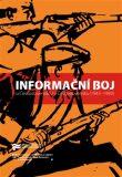 Informační boj o Československo / v Československu (1945–1989) - Jaroslav Pažout