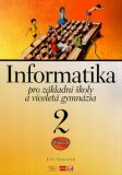 Informatika pro základní školy a víceletá gymnázia 2 - Jiří Vaníček