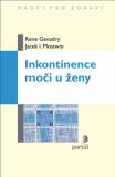 Inkontinence moči u ženy - Rene Genadry, Jacek I. Mostwin