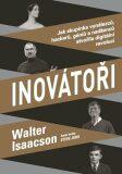Inovátoři - Walter Isaacson