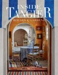 Inside Tangier: House & Gardens - Nicoló Castelli Baldissera, ...