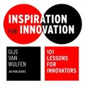 Inspiration for Innovation: 101 Lessons for Innovators - van Wulfen