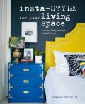 Insta-style for Your Living Space: Inventive ideas and quick fixes to create a stylish home - Joanna Thornhill