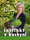 Instinkt v kuchyni - Eva Filipová