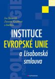 Instituce Evropské unie a Lisabonská smlouva - Ivo Šlosarčík