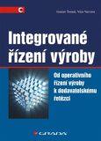 Integrované řízení výroby - Od operativního řízení výroby k dodavatelskému řetězci - Gustav Tomek, Věra Vávrová