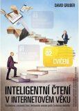 Inteligentní čtení v internetovém věku Cvičení - David Gruber