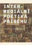 Intermediální poetika příběhu - Alice Jedličková, ...