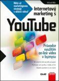Internetový marketing s YouTube - Michael Miller
