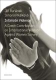 Intimate Violence. A Czech Contribution on International Violence Against Women Survey - Jiří Buriánek, ...