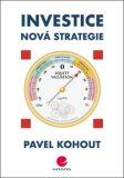 Investice - Nová strategie - Pavel Kohout