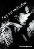 Iný už nebudem - Miroslav Kapusta