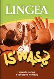 IS' WAS? -  Lingea