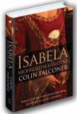 Isabela - Neohrožená královna - Colin Falconer