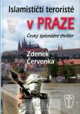 Islamističtí teroristé v Praze - Zdenek Červenka