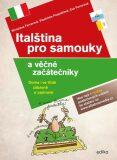 Italština pro samouky a věčné začátečníky - Miroslava Ferrarová, ...