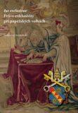 Právo exklusivity při papežských volbách - Drahomír Suchánek