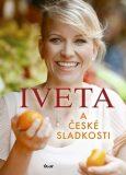 Iveta a české sladkosti - Iveta Fabešová