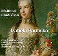 Izabela parmská - Michala Gánovská