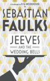 Jeeves and the Wedding Bells - Sebastian Faulks