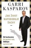 Jak život napodobuje šachy - Garry Kasparov