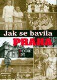 Jak se bavila Praha - Karel Sýs, Miloš Heyduk