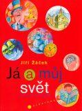 Já a můj svět - Jiří Žáček, Jiří Fixl
