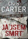 Já jsem smrt - Chris Carter
