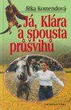 Já, Klára a spousta průšvihů - Jitka Komendová