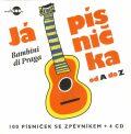 Já písnička od A do Z - 4CD + zpěvník - Bambini di Praga