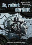 Já, robot: Chránit - Reichertová Mickey Zucker