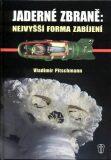 Jaderné zbraně: Nejvyšší forma zabíjení - Vladimír Pitschmann